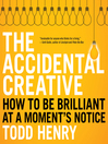 The Accidental Creative (MP3): How to be Brilliant at a Moment's Notice