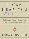 I Can Hear You Whisper (MP3): An Intimate Journey through the Science of Sound and Language