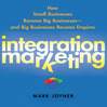 Integration Marketing (MP3): How Small Businesses Become Big Businesses – And Big Businesses Become Empires
