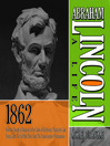 Abraham Lincoln: A Life 1862 (MP3): From the Slough of Despond to the Gates of Richmond, Playing the Last Trump Card, the Soft War Turns Hard, the Emancipation Proclamation