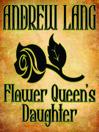 Flower Queen's Daughter (MP3)