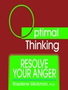 Resolve Your Anger (MP3): With Optimal Thinking