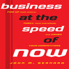 Business at the Speed of Now (MP3): Fire Up Your People, Thrill Your Customers, and Crush Your Competitors