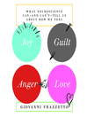 Joy, Guilt, Anger, Love (MP3): What Neuroscience Can and Can't Tell Us About How We Feel
