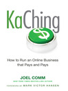 Kaching (MP3): How to Run an Online Business that Pays and Pays