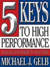 Five Keys to High Performance (MP3): Juggle Your Way to Success