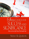 Seven Choices for Success and Significance (MP3): How to Live Life From the Inside Out