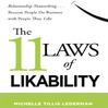 The 11 Laws of Likability (MP3): Relationship Networking . . . Because People Do Business With People They Like