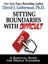 Setting Boundaries with Difficult People (MP3): A Survival Guide for People Pleasers
