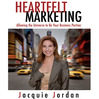 Heartfelt Marketing (MP3): Allowing The Universe To Be Your Business Partner