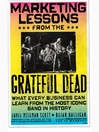 Marketing Lessons from the Grateful Dead (MP3): What Every Business Can Learn from the Most Iconic Band in History
