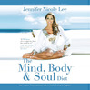 The Mind, Body & Soul Diet (MP3): Your Complete Transformational Guide to Health, Healing, & Happiness