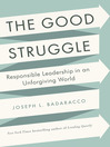 The Good Struggle (MP3): Responsible Leadership in an Unforgiving World