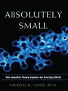 Absolutely Small (MP3): How Quantum Theory Explains Our Everyday World