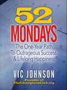 52 Mondays (MP3): The One Year Path To Outrageous Success & Lifelong Happiness