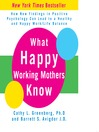 What Happy Working Mothers Know (MP3): How New Findings in Positive Psychology Can Lead to a Healthy and Happy Work / Life Balance