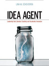 Idea Agent (MP3): Leadership that Liberates Creativity and Accelerates Innovation
