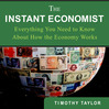 The Instant Economist (MP3): You Need to Know About How the Economy Works