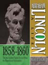 Abraham Lincoln: A Life  1858-1860 (MP3): The 'Rail Splitter' Fights For and Wins the Republican Nomination