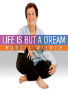 Life is But a Dream (MP3): Wise Techniques for an Inspirational Journey