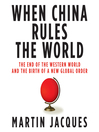 When China Rules the World (MP3): The End of the Western World and the Birth of a New Global Order