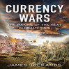 Currency Wars (MP3): The Making of the Next Global Crises