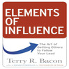 Elements of Influence (MP3): The Art of Getting Others To Follow Your Lead