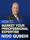 How to Market Your Professional Expertise (MP3)