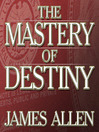 The Mastery of Destiny (MP3)