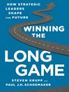 Winning the Long Game (MP3): How Strategic Leaders Shape the Future