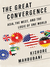 The Great Convergence (MP3): Asia, the West, and the Logic of One World