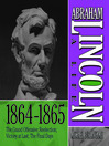 Abraham Lincoln: A Life 1864-1865 (MP3): The Grand Offensive; Reelection; Victory At Last; The Final Days