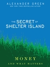 The Secret of Shelter Island (MP3): Money and What Matters