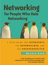 Networking for People Who Hate Networking (MP3): A Field Guide for Introverts, the Overwhelmed, and the Underconnected