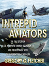 Intrepid Aviators (MP3): The True Story Of U.S.S. Intrepid's Torpedo Squadron 18 And Its Epic Clash With The Superbattleship Musashi
