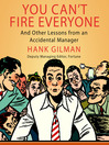 You Can't Fire Everyone (MP3): And Other Insights from an Accidental Manager