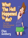 What the Hell Happened to Me? (MP3): The Truth About Menopause and Beyond