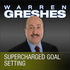 Supercharged Goal Setting (MP3): A No-Nonsense Approach to Making your Dreams a Reality