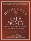The Little Book of Safe Money (MP3): How to Conquer Killer Markets, Con Artists, and Yourself