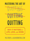 Mastering the Art of Quitting (MP3): Why It Matters in Life, Love, and Work