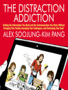 The Distraction Addiction (MP3): Getting the Information You Need and the Communication You Want, Without Enraging Your Family, Annoying Your Colleagues, and Destroying Your Soul