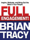 Full Engagement! (MP3): Inspire, Motivate, and Bring Out the Best in Your People