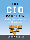 The CIO Paradox (MP3): Battling the Contradictions of IT Leadership