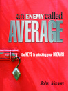 An Enemy Called Average (MP3): The Keys for Unlocking Your Dreams