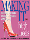 Making It in High Heels (MP3): Inspiring Stories by Women for Women of All Ages