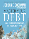 Master Your Debt (MP3): Slash Your Monthly Payments and Become Debt Free