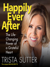Happily Ever After (MP3): The Life-Changing Power of a Grateful Heart