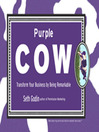 Purple Cow (MP3): Transform Your Business by Being Remarkable