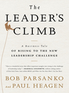 The Leader's Climb (MP3): A Business Tale of Rising to the New Leadership Challenge