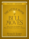 The Little Book of Bull Moves (MP3): How to Keep Your Portfolio Up When the Market is Up, Down, or Sideways